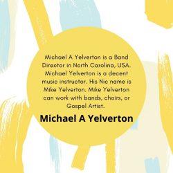 Michael A Yelverton