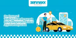 On-Demand Taxi App Development: Its Features and Cost of App Development