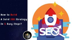 Get the Best 5 Easy Steps To Build Your Strong SEO Strategy