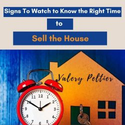Valery Peltier – Know the Right Time to Sell the Home