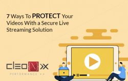 7 Ways To Protect Your Videos With a Secure Live Streaming Solution