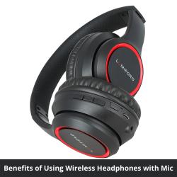 Benefits of Using Wireless Headphones with Mic