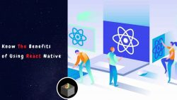 What Benefits of Using React Native For Developing Mobile Application