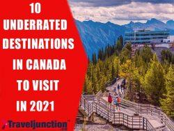 10 UNDERRATED DESTINATIONS IN CANADA | TravelJunction.ca