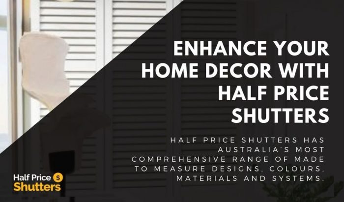 Enhance your Home decor with Half Price Shutters