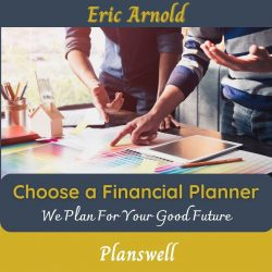 Eric Arnold – Choose a Financial Planner