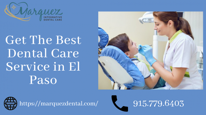 Maintain your Teeth with Marquez Integrative Dental Care in El Paso