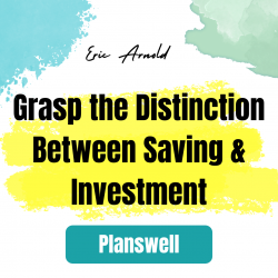 Planswell – Distinction Between Saving & Investment