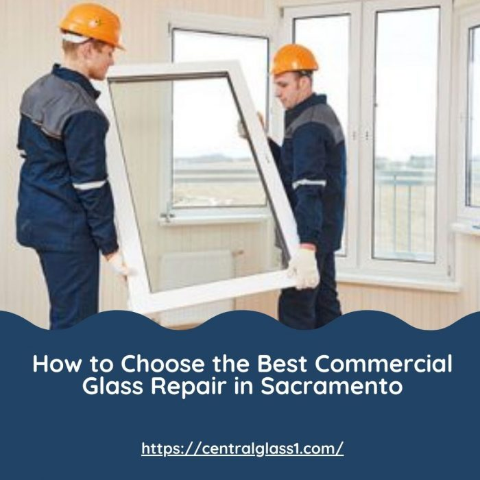 How to Choose the Best Commercial Glass Repair in Sacramento