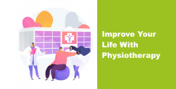 Improve Your Life With Physiotherapy: Here Is How It Can Help