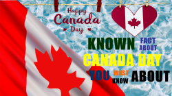 KNOWN FACTS ABOUT CANADA DAY YOU SHOULD KNOW