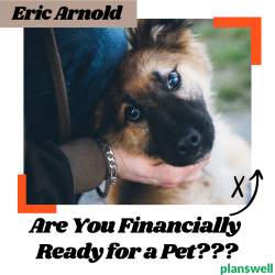Planswell – Are you Financially Ready for a Pet?