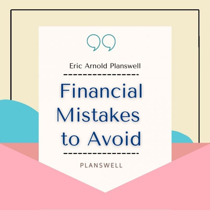 Planswell – Financial Mistakes to Avoid
