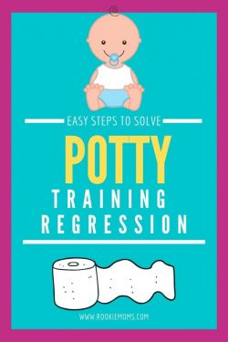 Potty Training Regression – Easy Steps to get your child back on track.