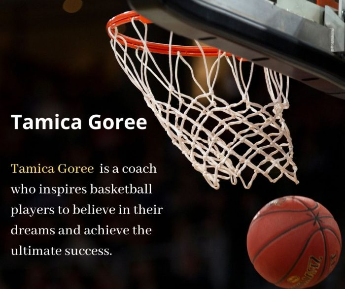 Tamica Goree is Best Coach and Player Basketball in USA