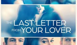 Some Love Stories Deserve A Last Chance: The Last Letter From your Lover Review by Actor Julian  ...