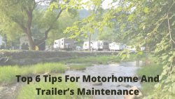 Top 6 Tips For Motorhome And Trailer's Maintenance