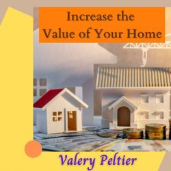Valery Peltier – Increase the Value of Your Home