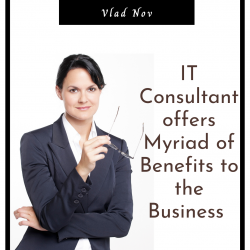 Vlad Nov : Benefits Offered by an IT Consultant