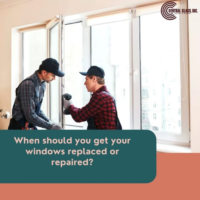 When should you get your windows replaced or repaired?