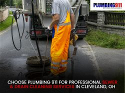 Choose Plumbing 911 for Professional Sewer & Drain Cleaning Services in Cleveland, OH