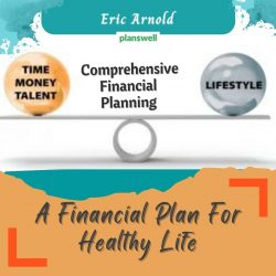 Eric Arnold – A Financial Plan for Healthy Life