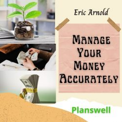 Eric Arnold – Manage Your Money Accurately