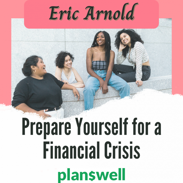 Eric Arnold- Prepare Yourself for a Personal Financial Crisis