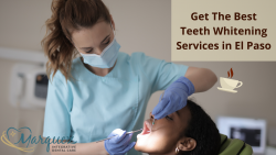 Get The Best Teeth Whitening Services in El Paso