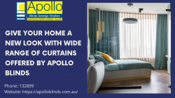 Give your home a new look with a wide range of curtains offered by Apollo Blinds