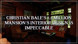 Julian Brand Admires Actor Christian Bale's Brentwood Park Mansion