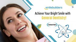 Keeping Your Teeth Healthy with General Dentistry