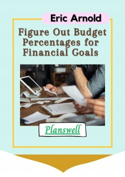 Planswell – Figure Out Budget Percentage to Achieve Your Financial Goals