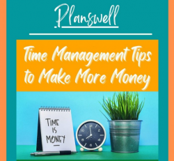 Planswell – Time Management Tips to Make More Money