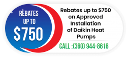 Rebates up to $750 on Approved Installation of Daikin Heat Pumps