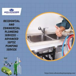 Residential and Commercial Plumbing Services – Advanced Septic Pumping Service