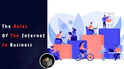 What Important Roles of The Internet in Business?