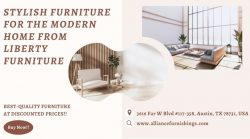 Stylish Furniture For The Modern Home From Liberty Furniture