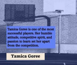Tamica Goree is The Best Basketball Player