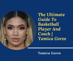 The Ultimate Guide To Basketball Player And Coach | Tamica Goree