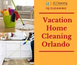 Best Vacation Home Cleaning Service in Orlando – IQ Cleaning