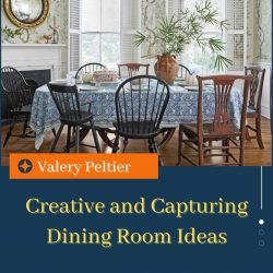 Valery Peltier – Best Dining Room Decorating Ideas