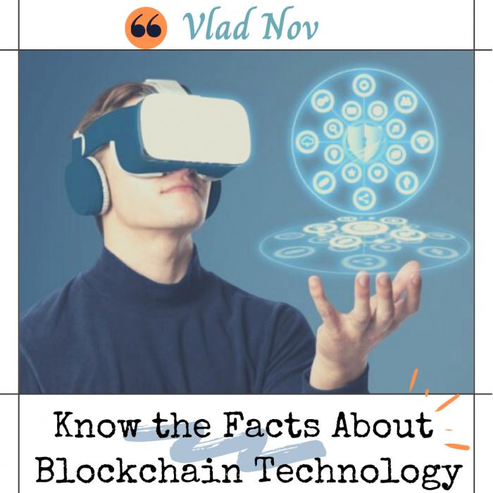 Vlad Nov – Facts About Blockchain Technology