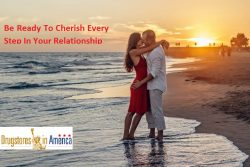 Be Ready To Cherish Every Step In Your Relationship