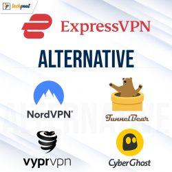 5 Best ExpressVPN Alternatives You should Try in 2021