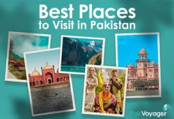 Famous Places to Visit in Pakistan