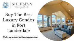 Buy The Best Luxury Condos in Fort Lauderdale