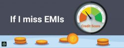 CHECK HOW EMI PAYMENT CAN IMPACT YOUR CREDIT SCORE
