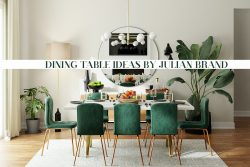 Dining Table Ideas By Julian Brand Actor Home Designer