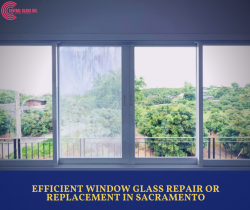 Efficient Window Glass Repair or Replacement in Sacramento
